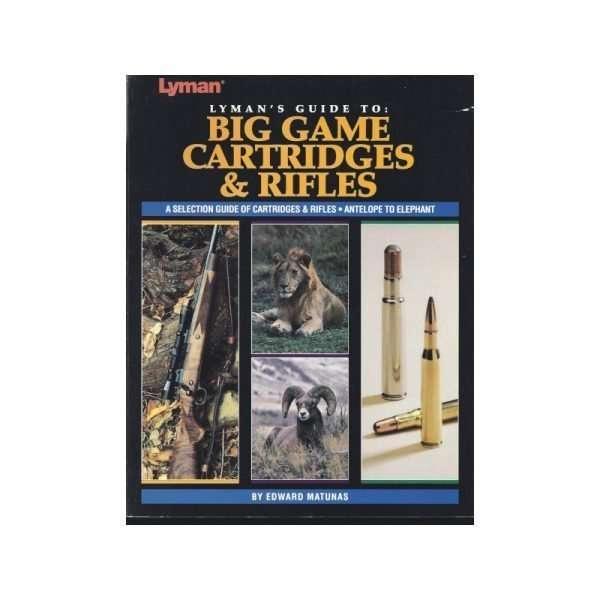 Lyman Guide Big Game Cartridges and Rifles