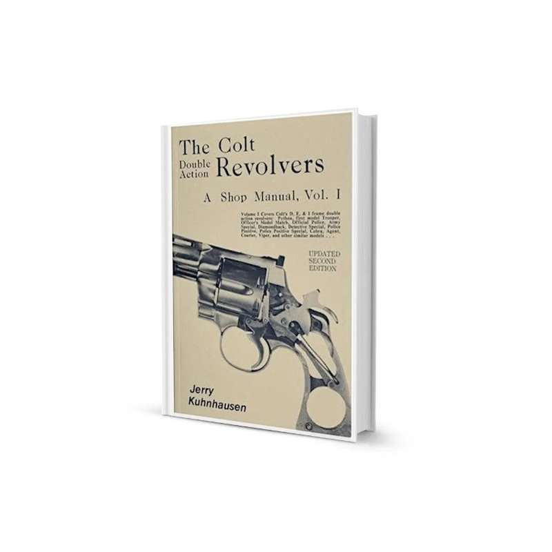The Colt Double Action Revolvers - A Shop Manual Vol. 1